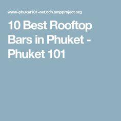 10 Best Rooftop Bars in Phuket - Phuket 101