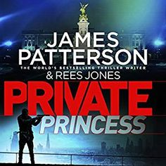 Private Princess [Unabridged Audiobook] [Audio Download] [Library BorrowBox] by James Patterson, narrated by Colin Mace