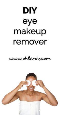 DIY eye makeup remover - ohlardy.com