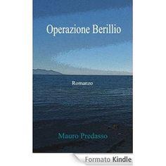 Operazione Berillio - Mauro Predasso