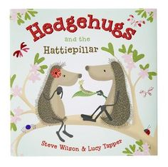 """Hedgehugs and the Hattiepillarby Steve Wilson and Lucy Tapper    Ages: 3-7    In this sweet follow-up to Hedgehugs (a tale of two hedgehog friends who try to find a comfy way to hug despite their spikiness), the besties notice """"a wriggly, stripy thing"""" under a leaf. Kids marveled over its transformation from caterpillar to butterfly—and how the pair of hedgehogs get into the act too."""