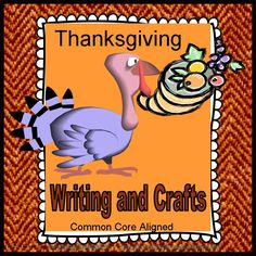 Thanksgiving Writing and Crafts.  Each child will create a Keepsake Thanksgiving Book.  They will re-imagine the Pilgrims' journey and detail their own ideal trip to a New World!   For K - 2 and beyond. CCSS.W.K.1