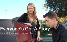 Everyone's Got A Story by Evan Blum feat. Lauren North I love this song and the message that it sends