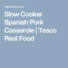Slow Cooker Spanish Pork Casserole | Tesco Real Food