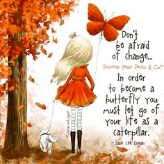 """👑Princess Sassy Pants & Co: """"Don't be Afraid of Change. Positive Quotes, Motivational Quotes, Inspirational Quotes, Strong Quotes, Sassy Quotes, Great Quotes, Random Quotes, Butterfly Quotes, Butterfly Pictures"""