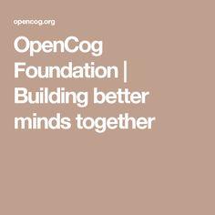 OpenCog Foundation | Building better minds together