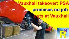 Car Review - Vauxhall Takeover: PSA Promises No Job Cuts At Vauxhall - R...