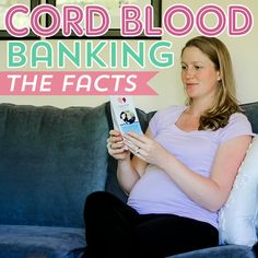 Get the facts about Cord Blood Banking with this helpful article. #cordblood #cordbloodbanking