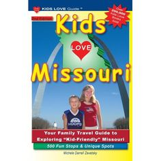 Kids Love Missouri, Edition : Your Family Travel Guide to Exploring Kid-Friendly Missouri. 500 Fun Stops & Unique Spots Short Vacation, Short Trip, Travel With Kids, Family Travel, Little Cabin, Getting To Know You, European Travel, Missouri, Travel Guides