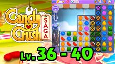 Candy Crush Saga - Level 36 - 40 (1080p/60fps)