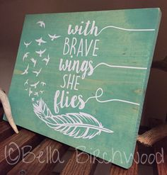 With Brave Wings She Flies Quote Mint by BellaBirchwoodByHand … Wood Crafts, Diy And Crafts, Cuadros Diy, Fly Quotes, Ibiza, Wood Bird, Hanging Signs, Diy Signs, Crafty Craft