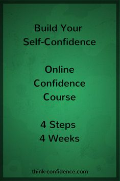 Confidence Course Online. 4 Steps in 4 weeks. Build your confidence at work and in social situations #confidence #course #online #selfconfidence