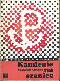 Kamienie na szaniec, Aleksander Kamiński, Śląsk, 1972, http://www.antykwariat.nepo.pl/kamienie-na-szaniec-aleksander-kaminski-p-449.html