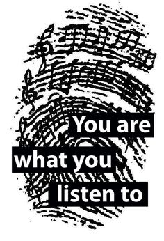 ♫ You are what you Listen to