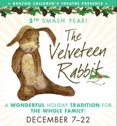 Boston Children's Theatre Celebrates the Magic of the Holidays: The Velveteen Rabbit at the Boston Children's Theatre Ticket Giveway 2013 : Macaroni Kid