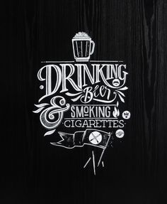 Drinking Beer and Smoking Cigarettes by János Kőrös #calligraphy #typography #lettering #design