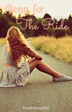 "Read ""Along For the Ride - Chap. 1"" #tienerfictie #romantiek"