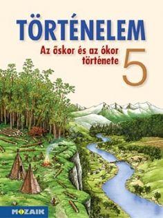 Történelem 5. - Tankönyv - Az őskor és az ókor története