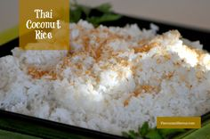 Thai Coconut Rice |www.flavourandsavour.com Never sticky!