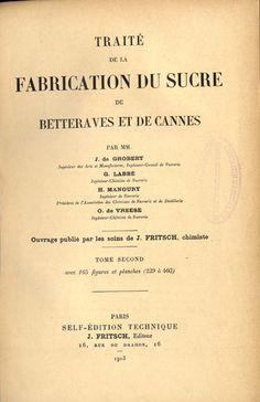 Grobert, J. de. Traité de la fabrication du sucre de betteraves et de cannes. Paris : J. Fritsch, 1913.