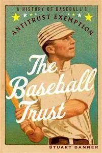 Hinta: 24,00 €. pokkari, 2014. Lähetetään 5‑7 arkipäivässä.. Osta kirja The Baseball Trust Stuart Banner (ISBN 9780199389728) osoitteesta Adlibris.fi. Ilmainen toimitus