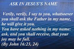 HOLY WORD: ASK IN JESUS'S NAME