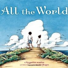 "Hello My Story Time Bunnies I'm reading ""All The World"" By: Liz Garton Scanlon and Caldecott Honor Medalist: Marla Frazee With show and tell and song."