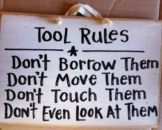 Tool rules sign Don't borrow move touch them gift for man dad Fathers day garage decor wood workshop Great Father's Day Gifts, Unique Gifts For Men, Woodworking Shop, Woodworking Projects, Wood Projects, Diy Projects For Men, Woodworking Machinery, Craft Projects, Tips & Tricks
