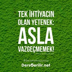 A-S-L-A VAZGEÇME!   Hayallerin için çalışmaya devam. Study Motivation, Fitness Motivation, Motivation Sentences, Funny Share, High School Life, Motivational Quotes, Inspirational Quotes, Inner Peace, Self Improvement