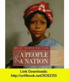A People and a Nation A History of the United States, Brief Edition (9780495916192) Mary Beth Norton, Carol Sheriff, David W. Blight, Howard Chudacoff, Fredrik Logevall , ISBN-10: 0495916196  , ISBN-13: 978-0495916192 ,  , tutorials , pdf , ebook , torrent , downloads , rapidshare , filesonic , hotfile , megaupload , fileserve
