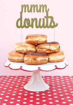 Mmmm Donuts - Donut Cake Topper by AllThatGlittersParty on Etsy https://www.etsy.com/listing/233216128/mmmm-donuts-donut-cake-topper