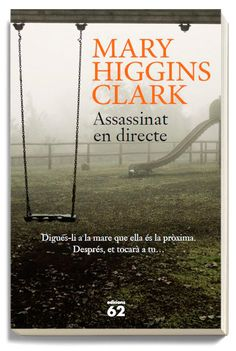 Clark, Mary Higgins. Assassinat en directe. Barcelona : Edicions 62, 2015.