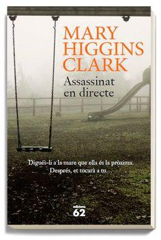 Clark, Mary Higgins. Assassinat en directe. Barcelona : Edicions 62, 2015.