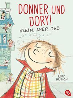 Donner und Dory! Klein, aber oho (Die Donner & Dory-Reihe, Band 1)