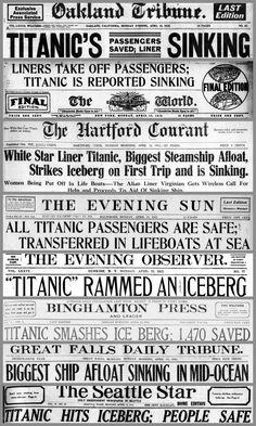 Here are some front pages of newspapers around the country, showing very first reports of the Titanic disaster. There was very little information available at the time, and some news reports were, sadly, completely inaccurate. Oakland Tribune, Titanic Sinking, Titanic Survivors, Distress Signal, Newspaper Front Pages, The Virginian, First Story, Know The Truth, Everyone Knows