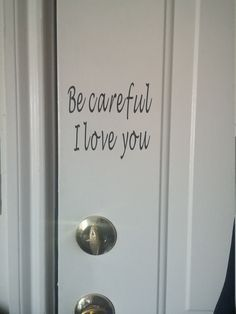 Be careful I love you- Be safe I love you door decal-door decal-home decor-safety reminder – I Love Crafting – Grandcrafter – DIY Christmas Ideas ♥ Homes Decoration Ideas Handmade Home Decor, Diy Home Decor, Decorating A New Home, Kid Decor, Room Decor, Decorating Tips, Diy Casa, Home And Deco, My New Room