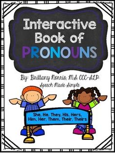 Interactive book that contains activities which address pronouns both receptively and expressively. Teaching Pronouns, Pronoun Activities, Speech Activities, Language Activities, Learning Activities, Speech Language Pathology, Speech And Language, Sentence Strips, Teaching English Grammar