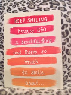 Custom Canvas Quotes 9 x 12 keep smiling because by sparklesome, Cute Canvas, Diy Canvas Art, Canvas Crafts, Canvas Paintings, Painting Quotes, Diy Painting, Easy Canvas Painting, Arts And Crafts, Diy Crafts