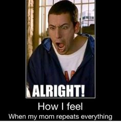 Lol if you know how Adam sandler yells!