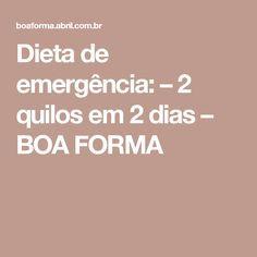 Dieta de emergência: – 2 quilos em 2 dias – BOA FORMA