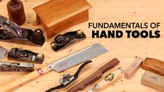 Fundamentals of Hand Tools | WoodWorkers Guild of America