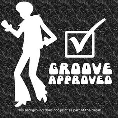 GROOVE APPROVED DECAL STICKER 1970s 70s DISCO MUSIC BEE GEES FLARES