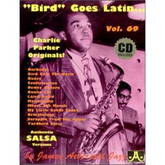 Check out the Bird Goes Latin - Volume 69 Availible at Carlingford Music Centre Charlie Parker Bird, Salsa, Donna Lee, All That Jazz, Online Music Stores, Vintage Sheet Music, Music Education, The Originals, Centre