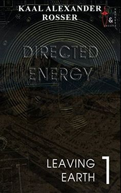 Directed Energy: Book 1 of the Leaving Earth series by Ka... https://www.amazon.co.uk/dp/1549868292/ref=cm_sw_r_pi_dp_x_W1h3zb6WPHRQF