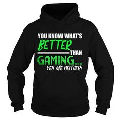 Cool Nothing Better Than Gaming T shirts