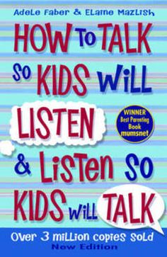 10. How to Talk to Kids So Kids Will Listen and Listen So Kids Will Talk