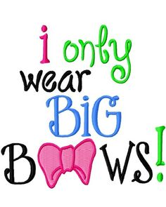 embroidery design sayings with bows - Yahoo Image Search Results