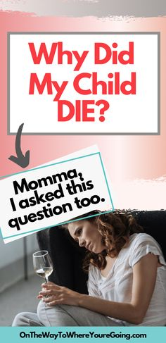 Struggling with this question after your child died?  It's normal, Momma.  Here are my ramblings on this question. | Grief | Child Loss | Christian Faith | Christian Suffering | Questions for God