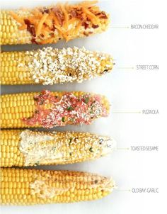 Grilled Corn-On-The-Cob 5 Ways!  Bacon cheddar, Sweet corn, Pizzaiola, Toasted sesame, Old-Bay garlic