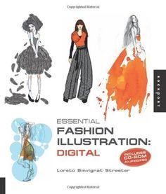 Essential Fashion Illustration: Digital: Includes CD-ROM AI/JPEG/PSD by Loreto Binvignat Streeter